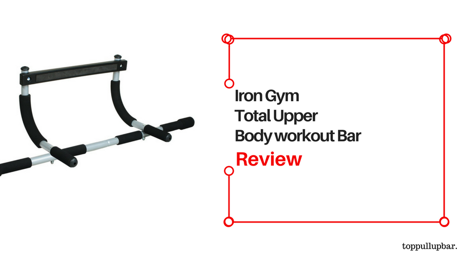 Iron Gym Pull Up Bar Review Total Upper Body Workout Bar