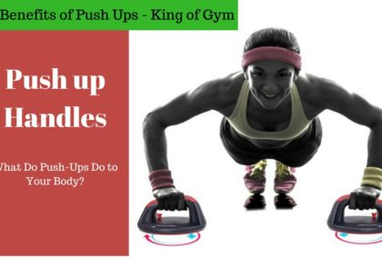 Best Push up Handles | What Do Push-Ups Do to Your Body?