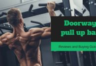 Best Doorway pull up bar 2018 – Top 10 Best Pull up bar Reviews